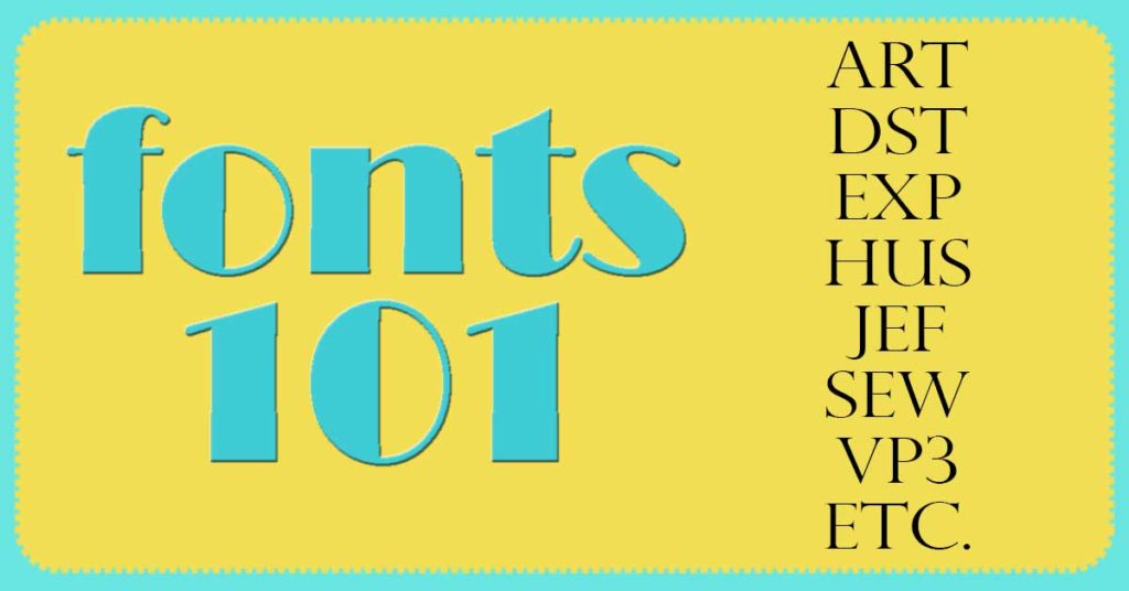 Fonts 101 Machine Embroidery Formats Embroidery Tips And Blog